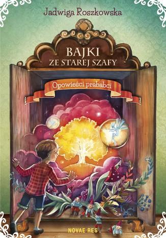 Okładka książki/ebooka Bajki ze starej szafy. Opowieści prababci