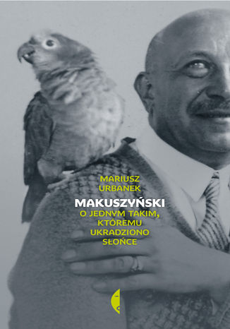 Okładka książki Makuszyński. O jednym takim, któremu ukradziono słońce