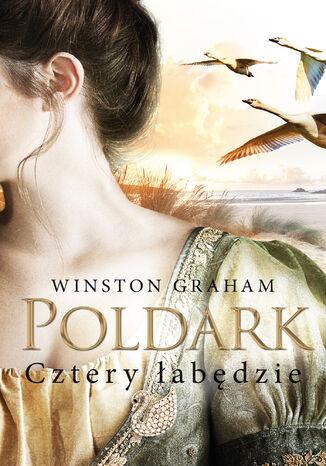 Okładka książki Poldark (#6). Cztery łabędzie