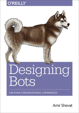 Okładka książki Designing Bots. Creating Conversational Experiences