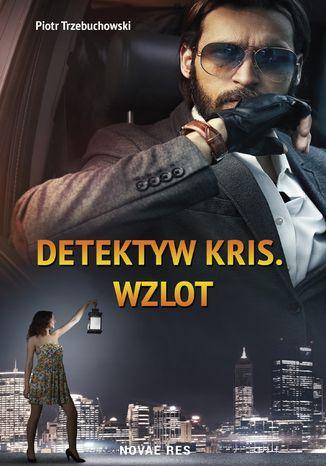 Okładka książki/ebooka Detektyw Kris. Wzlot