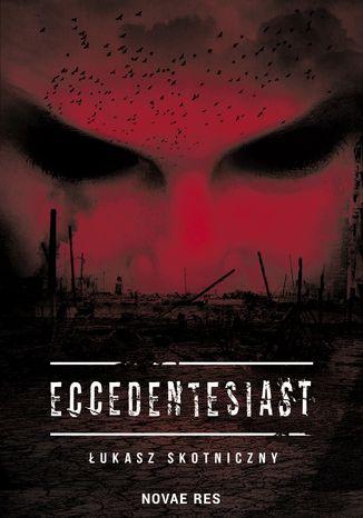 Okładka książki/ebooka Eccedentesiast