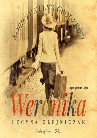 Okładka książki Kobiety z ulicy Grodzkiej. Weronika