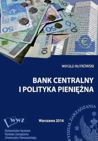 Okładka książki/ebooka Bank centralny i polityka pieniężna