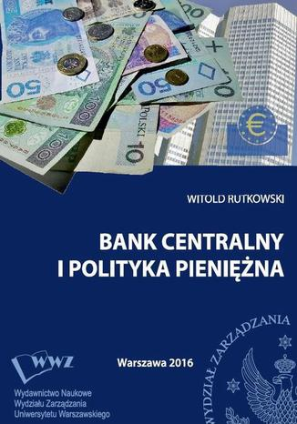 Okładka książki Bank centralny i polityka pieniężna