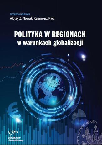 Okładka książki Polityka w regionach w warunkach globalizacji