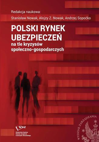 Okładka książki Polski rynek ubezpieczeń na tle kryzysów społeczno-gospodarczych