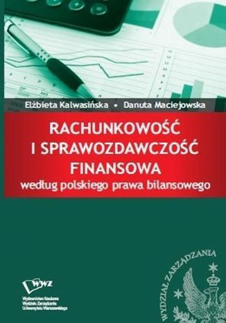 Okładka książki/ebooka Rachunkowość i sprawozdawczość finansowa według polskiego prawa bilansowego