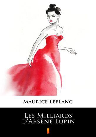 Okładka książki Les Milliards dArsne Lupin