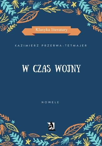 Okładka książki/ebooka W czas wojny. Nowele