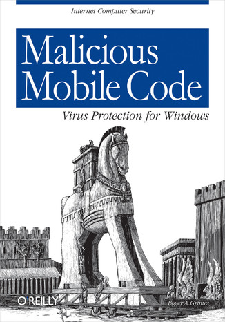 Okładka książki Malicious Mobile Code. Virus Protection for Windows