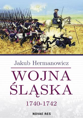 Okładka książki/ebooka Wojna Śląska 1740-1742
