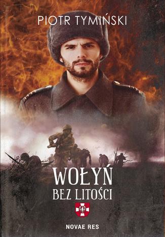 Okładka książki Wołyń. Bez litości