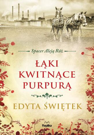 Okładka książki Spacer Aleją Róż (#2). Łąki kwitnące purpurą