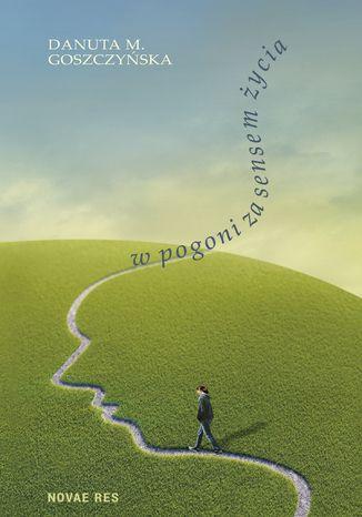 Okładka książki W pogoni za sensem życia