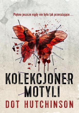 Okładka książki Kolekcjoner motyli