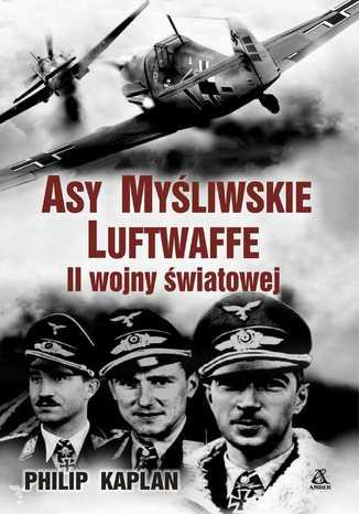 Okładka książki Asy myśliwskie Luftwaffe II wojny światowej