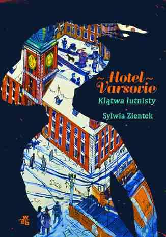 Okładka książki/ebooka Hotel Varsovie. Klątwa lutnisty