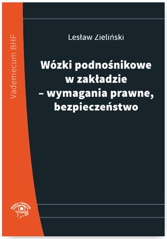 Okładka książki/ebooka Wózki podnośnikowe w zakładzie - wymagania prawne, bezpieczeństwo