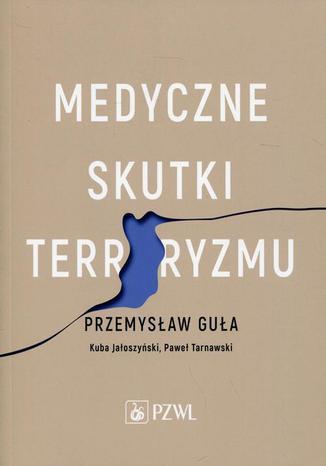 Okładka książki Medyczne skutki terroryzmu