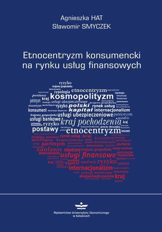 Okładka książki/ebooka Etnocentryzm konsumencki na rynku usług finansowych