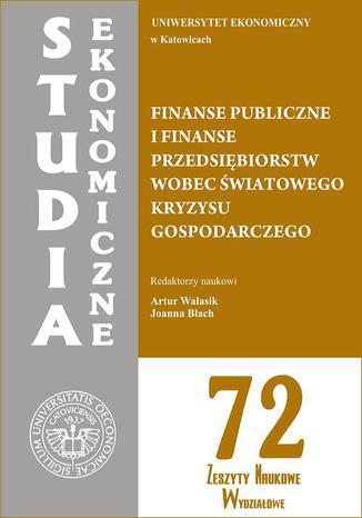 Okładka książki/ebooka Finanse publiczne i finanse przedsiębiorstw wobec światowego kryzysu gospodarczego. SE 72