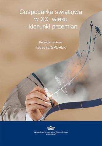 Okładka książki Gospodarka światowa w XXI wieku - kierunki przemian