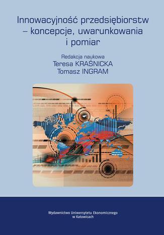 Okładka książki Innowacyjność przedsiębiorstw  koncepcje, uwarunkowania i pomiar