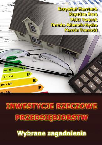 Okładka książki Inwestycje rzeczowe przedsiębiorstw. Wybrane zagadnienia