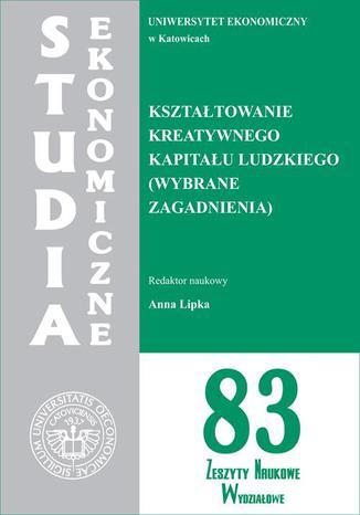Okładka książki Kształtowanie kreatywnego kapitału ludzkiego (wybrane zagadnienia). SE 83