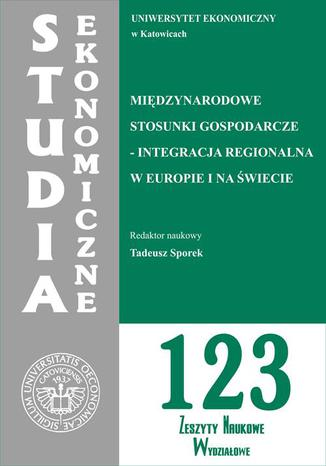 Okładka książki Międzynarodowe stosunki gospodarcze - integracja regionalna w Europie i na świecie. SE 123