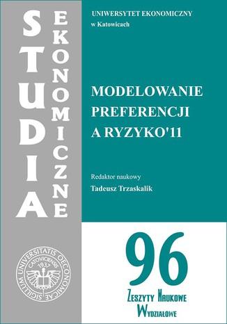 Okładka książki/ebooka Modelowanie preferencji a ryzyko '11. SE 96