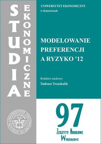 Okładka książki Modelowanie preferencji a ryzyko '12. SE 97