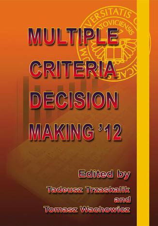 Okładka książki Multiple Criteria Decision Making '12