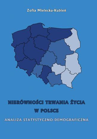 Okładka książki Nierówność trwania życia w Polsce. Analiza statystyczno-demograficzna