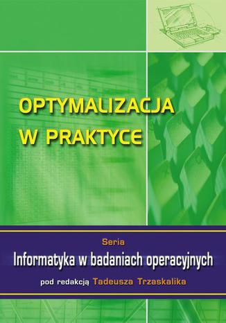 Okładka książki Optymalizacja w praktyce. Seria: Informatyka w badaniach operacyjnych