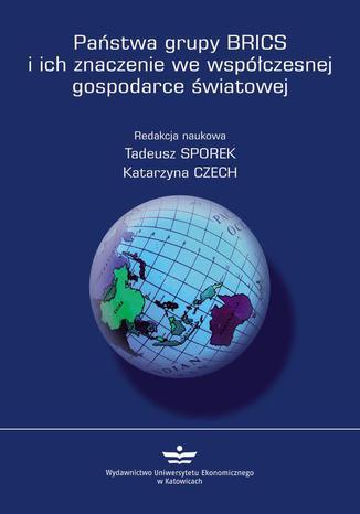 Okładka książki Państwa grupy BRICS i ich znaczenie we współczesnej gospodarce światowej