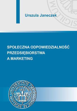 Okładka książki Społeczna odpowiedzialność przedsiębiorstwa a marketing