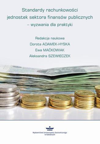 Okładka książki/ebooka Standardy rachunkowości jednostek sektora finansów publicznych  wyzwania dla praktyki