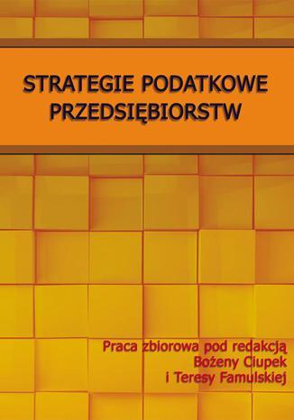 Okładka książki Strategie podatkowe przedsiębiorstw