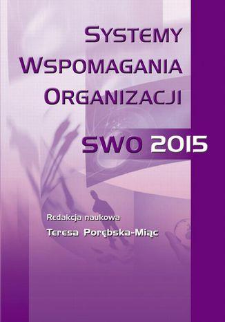 Okładka książki/ebooka Systemy wspomagania organizacji SWO'15
