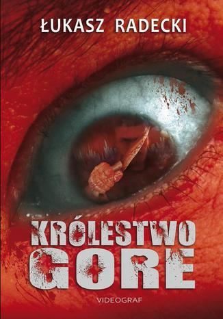 Okładka książki Królestwo Gore