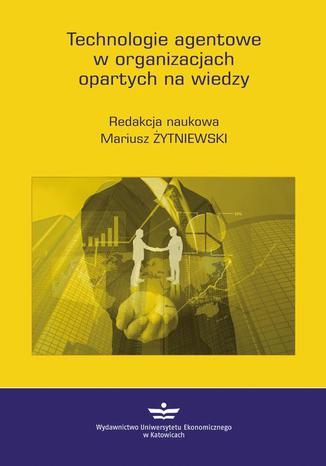 Okładka książki Technologie agentowe w organizacjach opartych na wiedzy