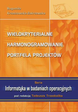 Okładka książki Wielokryterialne harmonogramowanie portfela projektów