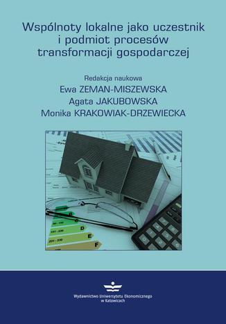 Okładka książki Wspólnoty lokalne jako uczestnik i podmiot procesów transformacji gospodarczej