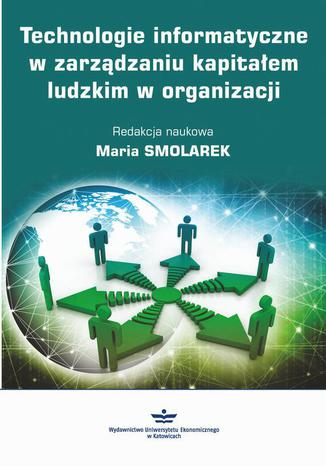 Okładka książki Technologie informatyczne w zarządzaniu kapitałem ludzkim w organizacji