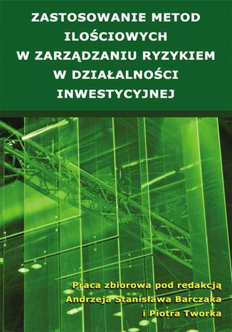 Okładka książki/ebooka Zastosowanie metod ilościowych w zarządzaniu ryzykiem w działalności inwestycyjnej