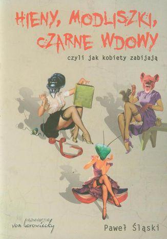 Okładka książki/ebooka Hieny modliszki czarne wdowy