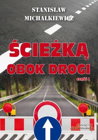 Okładka książki Ścieżką obok drogi Część 1