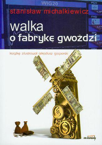 Okładka książki Walka o fabrykę gwoździ
